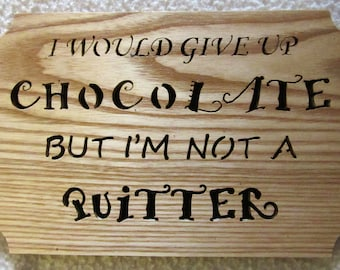 Chocolate Quitter(?)