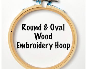 Wood Embroidery Hoop - Various sizes available
