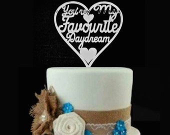 My Favourite Daydream Wedding Cake Toppe,Engagement Cake Toppe,Party Cake Topper by VividLaser
