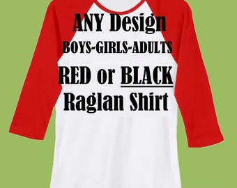 Any design on Red OR Black Raglan shirt, Baby Raglan Bodysuits, Girls, Ladies, Boys by ChiTownBoutique.etsy