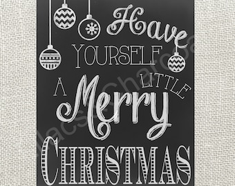Have Yourself A Merry Little Christmas Chalkboard Digital Sign. 8x10 printable sign. Instant Download!