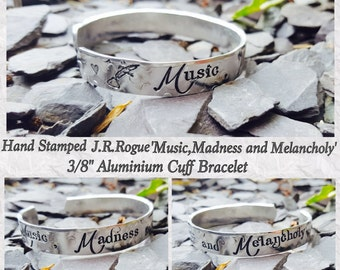 Hand Stamped 'Music, Madness and Melancholy' J.R.Rogue Inspired Aluminium Cuff Bracelet, Metal Jewellery, Stamped Jewelry, Poetry, Unique.