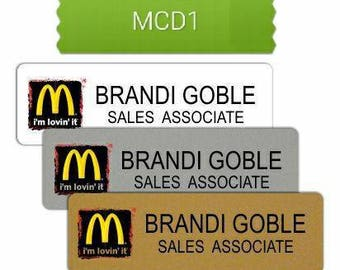 Mcdonalds Sublimation Name badge with your Name/Title includes a pin back. Other backing options also avaiable.
