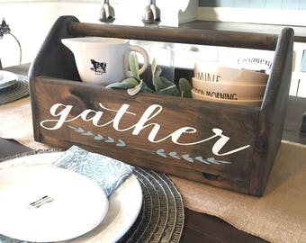 Wooden Tool Box / Farmhouse Tool Box / Farmhouse Decor / Gather Sign /  Table Centerpiece / Tool Box / Tool Caddy