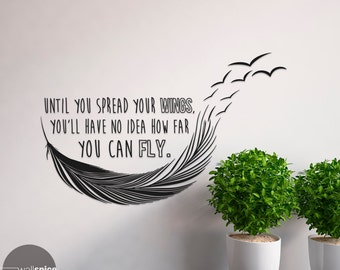 Until You Spread Your Wings You'll Have No Idea How Far You Can Fly Birds Of A Feather Vinyl Wall Decal Sticker