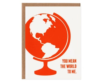 You mean the world to me --Valentine's Day Card