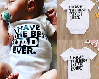 I Have the Best Dad Mom Ever baby top shirt