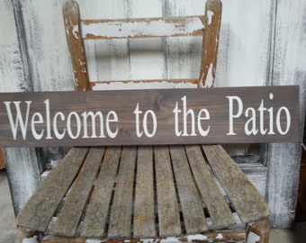 Welcome To The Patio Sign, Rustic Wood Sign, Farmhouse Style Sign, Wooden  Sign