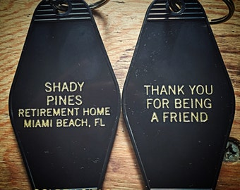 "Black with gold print GOLDEN GIRLS ""Shady Pines retirement home"" inspired Keytag."