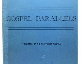 Gospel Paralles A Synopsis of the First Three Gospels 1966