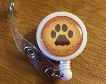 I Can't Do Everything But I Can Do Something Pet Themed ID Badge Reel