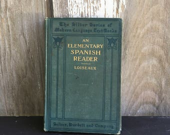 An elementary Spanish reader 1900 L.A. Loiseaux green hardcover book