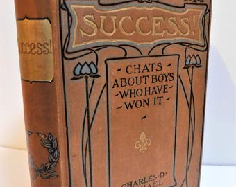 Success! Chats About Boys Who Have Won It Charles Michael Antique Victorian Book True Stories Illustrated Moral Character