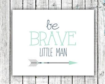 Baby Boy Art, Nursery Printable, Wall Art, Be Brave, Little Man, Arrow, Mint Navy and Grey #361