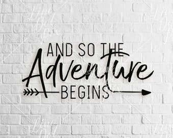 And so the Adventure begins SVG - digital download - adventure svg - svg files - arrow svg - svg dxf eps png ai plt instant download