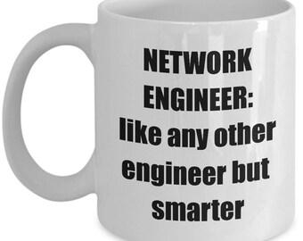 Network Engineer Mug - Sarcastic Funny Network Engineer Coffee Mug
