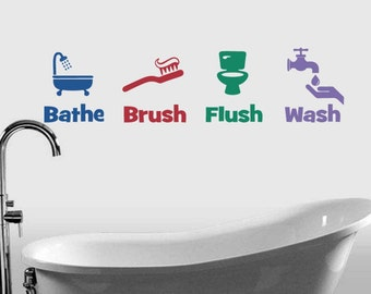"Bathe Brush Flush & Wash Bathroom Wall Quote Sticker Decal (8""h each image)"