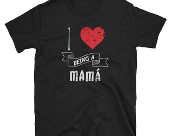 I Love Being A Mama Spanish Mom Shirt Mother Shirt