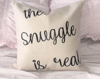 Ready to ship - The Snuggle is Real Throw Pillow - Farmhouse - Cushion Cover - Pillow Cover