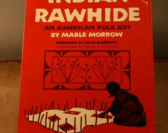 Indian Rawhide, An American Folk Art by Mable Morrow - Softbound Book