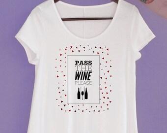 Pass the Wine Shirt - Wine Graphic Tee - Girls Weekend Shirt - Boutique Tee - Bachelorette Party Shirt - Lightweight Tee - Wine Lovers Gift