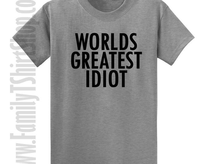World's Greatest Idiot T-shirt