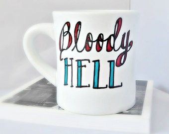 Funny Mug, Coffee Mug, tea cup, ceramic mug, left handed, bloody hell, british, swear words, english, gag gift, office gift, personalized