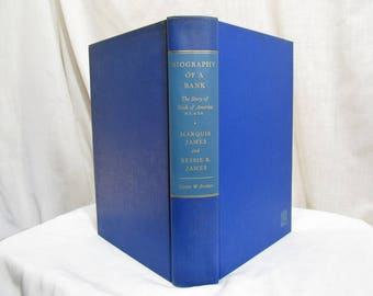 Biography of a Bank - The Story of the Bank of America, James and James, Harper & Brothers Publishers 1954 First Edition Illustrated