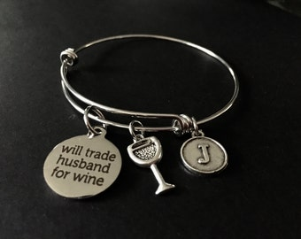 Will Trade Husband For Wine Adjustable Bangle Bracelet with Wine Glass and Initial Charm