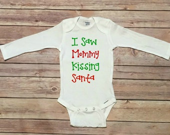 I saw mommy kissing santa - funny onesie - baby onesie - christmas gift - baby christmas - new baby gift - onesie - christmas outfit -