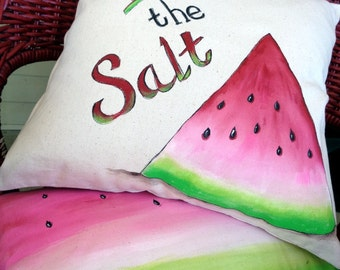 Pass the Salt Wedge of Watermelon hand painted on 18 x 18 inch 100% cotton canvas pillow COVER