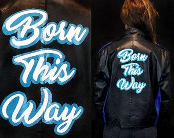 Born This Way Leather Jacket - OOAK Painted Leather Jacket - Lady Gaga Jacket - Little Monsters - Custom Leather Jacket - Gaga Shirt