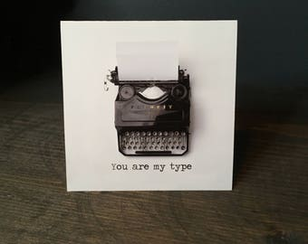 You are my type card // Valentine's Day Card // Romantic Card // Gift For Writer // Gift For Author // Typography // Love Card // Notecard