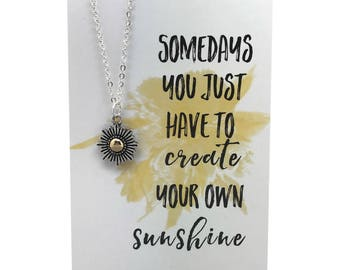 Sunflower Charm Necklace, sun necklace, uplifting gift, choose carded- Somedays you just have to create your own sunshine or in gift box