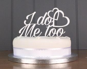 I Do, Me Too Cake Topper