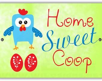 Home Sweet Coop Indoor/Outdoor Aluminum No Rust No Fade Sign