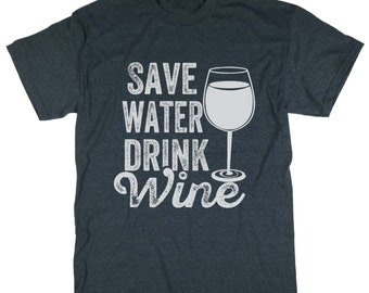 Save Water Drink Wine T-shirt. Wine Lover Tee. Top. Wine T shirt. Wine Shirt. Drinking Shirt. Party Shirt.