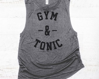 Gym And Tonic Muscle Tank - womens gymwear, funny workout shirts, womens workout tanks, gym and tonic shirt, funny gym tops