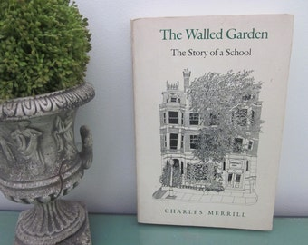 vintage The Walled Garden The Story of a School (c) 1982 paperback by Charles Merrill. Headmaster, Boston Massachusetts Commonwealth School