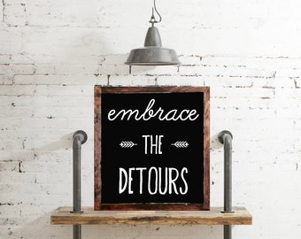Embrace the detours arrow  wood sign home decor rustic distressed adventure sign gift wall art hand painted adventurer gift #54