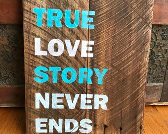 A True Love Story Never Ends two piece pallet sign