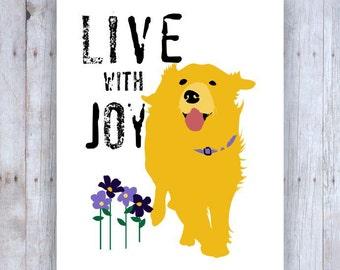 Golden Retriever Art, Golden Retriever Poster, Golden Retriever Decor, Dog Art, Dog Print, Inspirational Art, Live With Joy, Dog Wall Decor