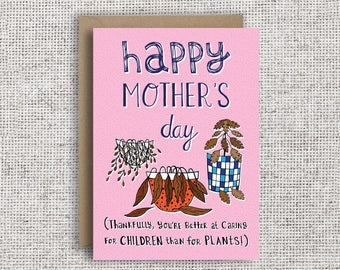 Thankfully You're Better At Caring For Children Than Plants! | Funny Mother's Day Card, Plant Mom, Plant Mum, Houseplants, Plant Card, Card