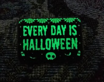 Every day is Halloween pin, goth brooch, Glow in the dark