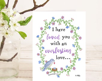 I have loved you with an everlasting love (Jeremiah 31:3) Christian Bible verse greetings card with watercolour bird and floral wreath