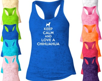 Keep Calm And Love A Chihuahua Burnout Tank Top. Racerback Tank Top. Dog Tank Top. I Love My Pet Tank. I Love My Dog. Pet Lover. B553