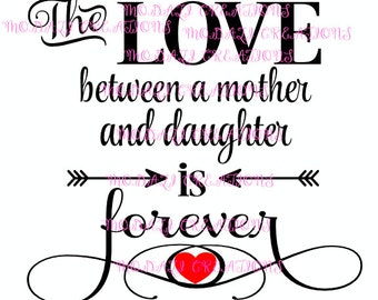 The Love Between Mother and Daughter is Forever