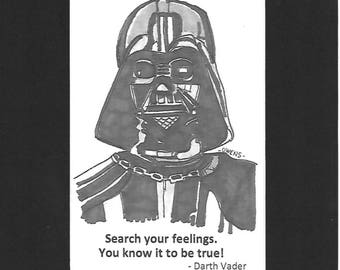 """Darth Vader - """"Search your feelings.  You know it to be true!"""""""