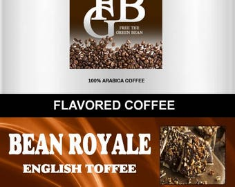 Bean Royale English Toffee Flavored Coffee, a classic candy treat.  Fresh roasted coffee beans. Whole bean or ground