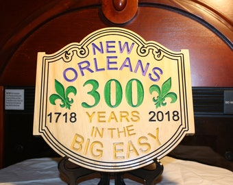 Wooden Plaque for 300 Year Anniversary for New Orleans, LA